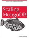 Scaling MongoDB: Sharding, Cluster Setup, and Administration