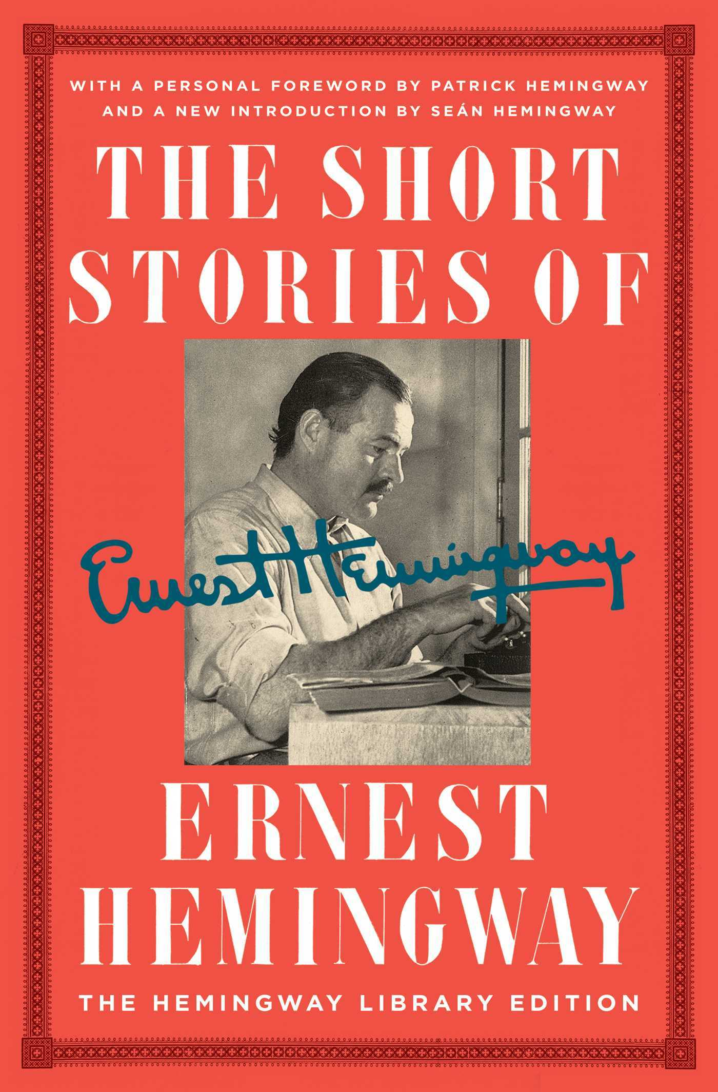 The Short Stories of Ernest Hemingway: The Hemingway Library Edition