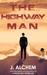 The Highway Man by J. Alchem