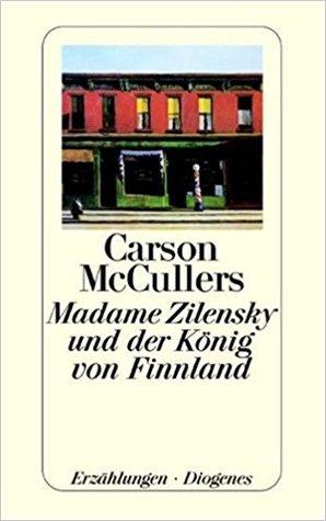 Madame Zilensky und der König von Finnland. Erzählungen II