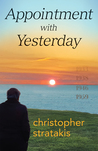 Appointment with Yesterday by Christopher Stratakis