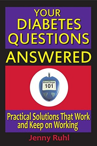 your-diabetes-questions-answered-practical-solutions-that-work-and-keep-on-working-blood-sugar-101-library-book-2