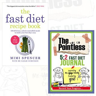 The Fast Diet Recipe Journal and Book Collection - 150 Delicious, Calorie-controlled Meals to Make Your Fasting Days Easy, The not so Pointless 5:2 Fast Diet
