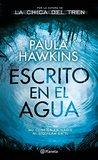 Escrito en el agua by Paula Hawkins