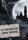 Le château de Tanna'Saoghal by A.J. Crime