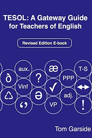 Tesol: A Gateway Guide for Teachers of English (Gateway Guides to English Book 1)