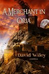 A Merchant in Oria by David   Wiley
