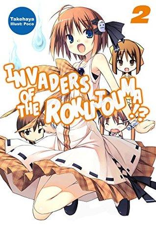 Invaders of the Rokujouma!?: Volume 2 (Invaders of the Rokujouma!?, #2)