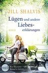 Lügen und andere Liebeserklärungen by Jill Shalvis