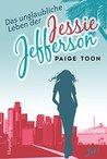 Das unglaubliche Leben der Jessie Jefferson by Paige Toon