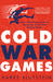 Cold War Games: Spies, Subterfuge and Secret Operations at the 1956 Olympic Games