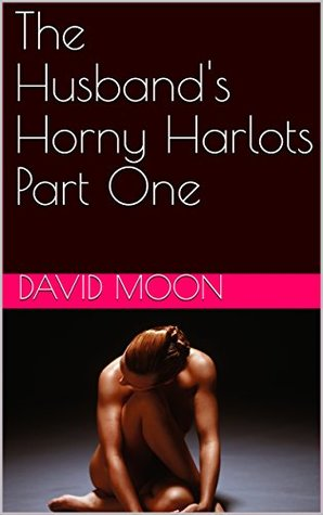 the-husband-s-horny-harlots-part-one-the-wife-s-wicked-weekend