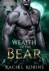 Wealth of the Bear by Rachel  Robins