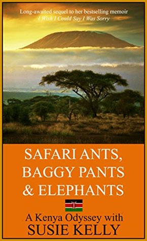 safari-ants-baggy-pants-and-elephants-a-kenyan-odyssey