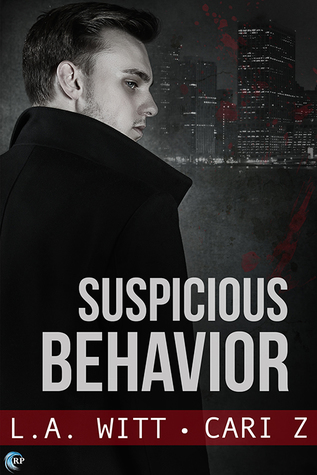 Release Day Review:  Suspicious Behavior (Bad Behavior #2) by L.A. Witt and Cari Z