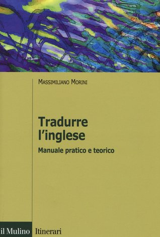 Tradurre l'inglese, Manuale pratico e teorico