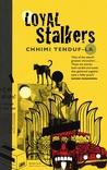 Loyal Stalkers