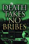 Death Takes No Bribes