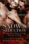 Snow's Seduction by Kristin Miller