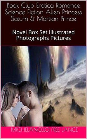 Book Club Erotica Romance Science Fiction Alien Princess Saturn & Martian Prince