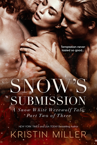 Snow's Submission (A Snow White Werewolf Tale, #2)