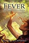 Fever by Alisha Klapheke