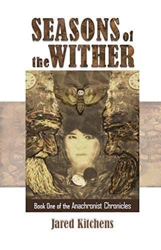 Seasons of the Wither (The Anachronist Chronicles Book 1)