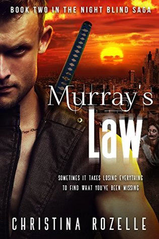 Murray's Law (Urban Post-Apocalyptic Thriller) (The Night Blind Saga Book 2) by Christina L. Rozelle