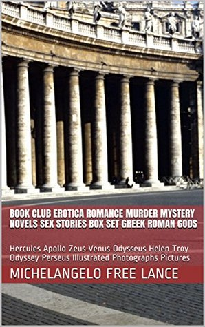 Book Club Erotica Romance Murder Mystery Novels Sex Stories Box Set Greek Roman Gods: Hercules Apollo Zeus Venus Odysseus Helen Troy Odyssey Perseus Illustrated ... at the End Last Word First Book Club 18)