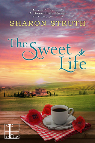 The Sweet Life (A Sweet Life Novel #1)