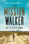 The Mission Walker by Edie Littlefield Sundby
