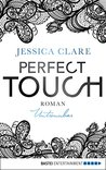 Perfect Touch - Untrennbar by Jessica Clare