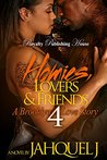 Homies, Lovers & Friends 4 by Jahquel J.