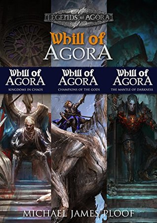 Whill of Agora: Epic Fantasy Bundle (Books 5-7): Kingdoms in Chaos, Champions of the Gods, The Mantle of Darkness (Legends of Agora Book 2)