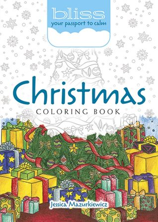 BLISS Christmas Coloring Book: Your Passport to Calm