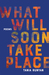 What Will Soon Take Place by Tania Runyan