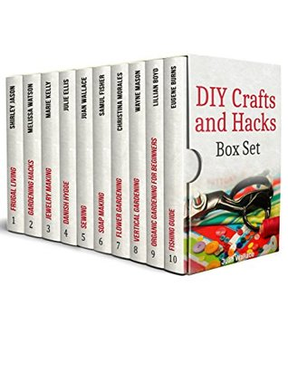 DIY Crafts and Hacks Box Set: The Ultimate Gardening Tricks and Craft Ideas You Can Make At Your Home
