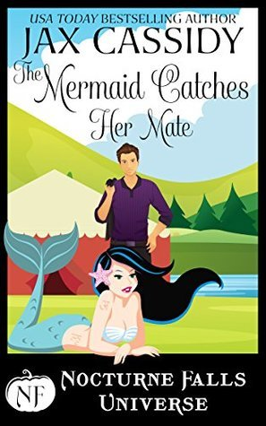 The Mermaid Catches Her Mate  (A Nocturne Falls Universe story)