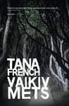 Vaikiv mets by Tana French