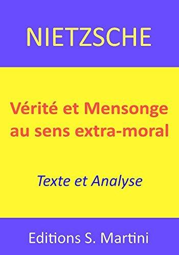 Verite et mensonge au sens extra-moral. Texte et analyse