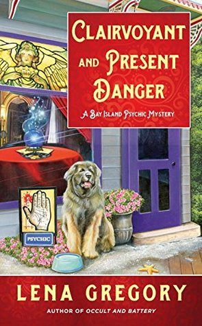 Clairvoyant and Present Danger (Bay Island Psychic Mystery #3)