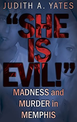 'She Is Evil!': Madness And Murder In Memphis