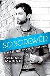 So Screwed (Bad Behavior #2)