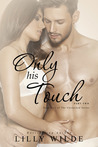 Only His Touch: Part Two (The Untouched Series, #5)