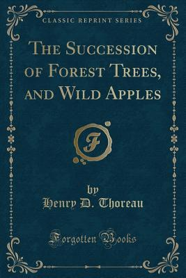 The Succession of Forest Trees and Wild Apples
