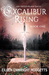 Excalibur Rising by Eileen Enwright Hodgetts