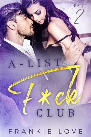 A-List F*ck Club: Part 2 - Frankie Love