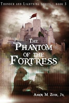 The Phantom of the Fortress (Thunder and Lightning #3)