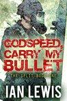 Godspeed, Carry My Bullet