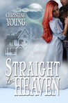Straight to Heaven by Christine Young